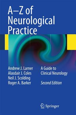 A-z of Neurological Practice By Larne, Andrew J.